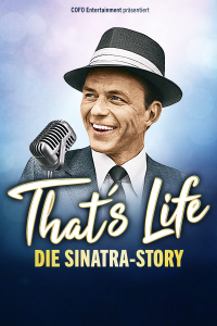 That's Life - Das Sinatra-Musical, Mo, 05.04.2021 @ Wiener Stadthalle, Halle F © COFO Entertainment
