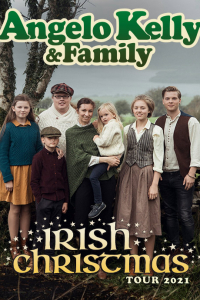Angelo Kelly & Family, Irish Christmas Tour 2021, Sa, 04.12.2021 @ Wiener Stadthalle, Halle D © Show Factory
