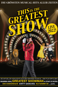"Die größten Musical Hits aller Zeiten, ""This is the greatest Show!"" Live 2020, Mi, 01.04.2020 @ Wiener Stadthalle, Halle F © Show Factory"