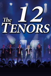 The 12 Tenors, Live on Tour!, Sa, 20.03.2021 @ Wiener Stadthalle, Halle F © Highlight Concerts GmbH