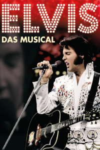Elvis - Das Musical, Fr, 10.04.2020 @ Wiener Stadthalle, Halle F © COFO Entertainment