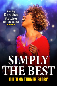 Simply The Best, Die Tina Turner Story, Sa, 03.04.2021 @ Wiener Stadthalle, Halle F © COFO Entertainment GmbH