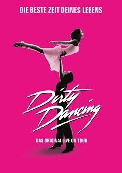 Dirty Dancing - Das Original Live on Tour © Dirty Dancing