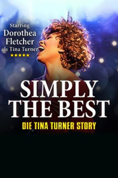 Simply The Best - Das Musical © Stars in Concert