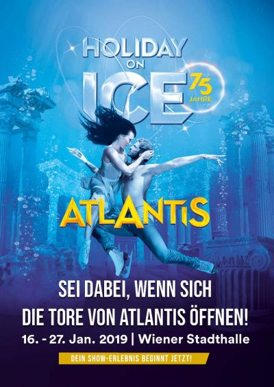Holiday on Ice ATLANTIS, Mi, 16.01.2019 - So, 27.01.2019, Wiener Stadthalle, Halle D © Holiday on Ice