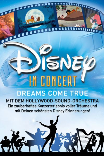 Disney in Concert - Dreams Come True, Mi, 19.05.2021 @ Wiener Stadthalle, Halle D © Show Factory