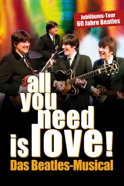 All you need is love! - Das Beatles-Musical, Sa, 16.04.2022 @ Wiener Stadthalle, Halle F © COFO Entertainment