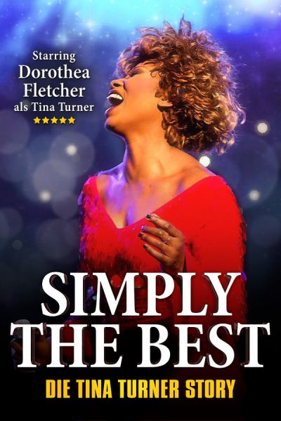 Simply The Best, Die Tina Turner Story, So, 24.04.2022 @ Wiener Stadthalle, Halle F © COFO Entertainment GmbH